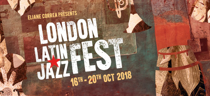 PREVIEW: London Latin Jazz Fest 2018 at Pizza Express Jazz