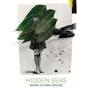 Maria Chiara Argirò_Hidden Seas_300px