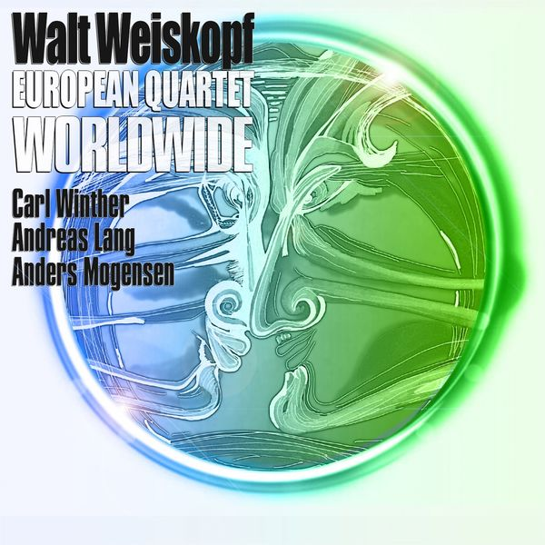 Walt Weiskopf European Quartet – Worldwide