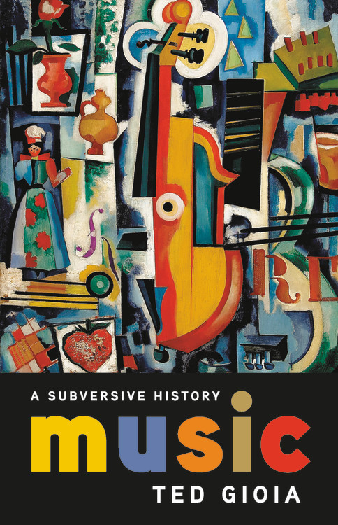 Ted Gioia – A Subversive History of Music