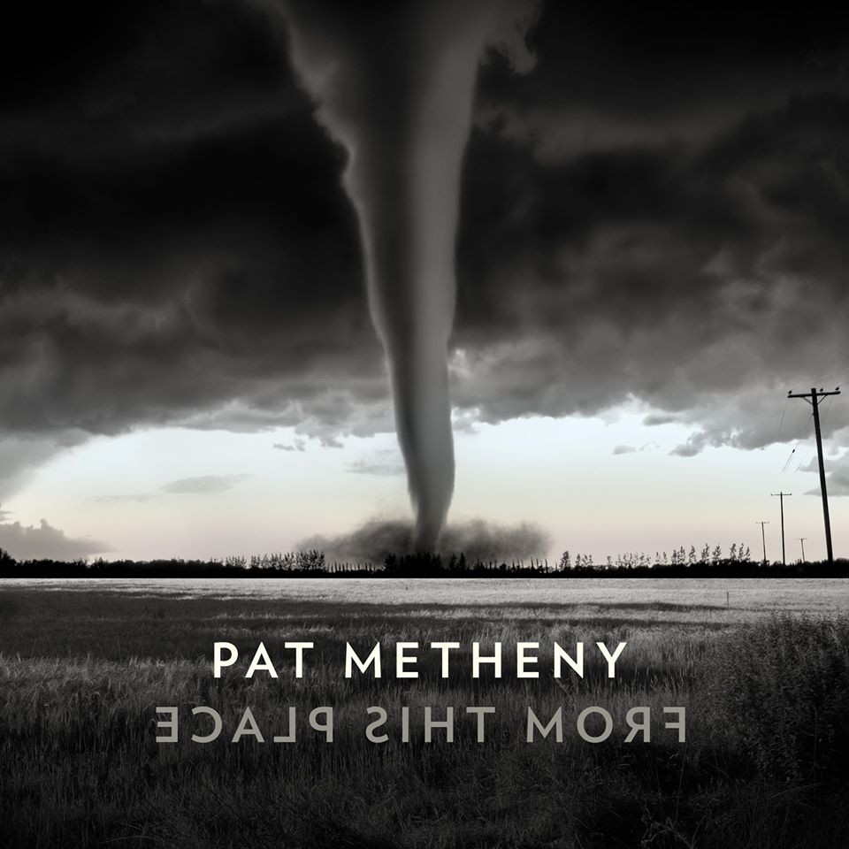 "Pat Metheny – ""From This Place"""
