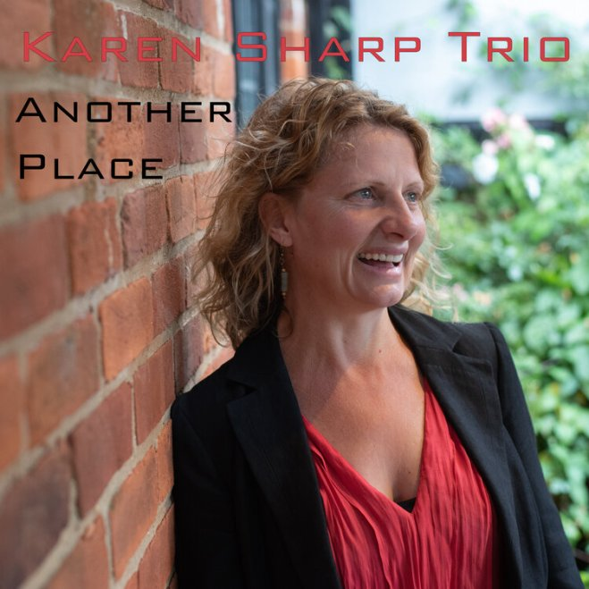 """Karen Sharp Trio – """"Another Place"""" – News, reviews, features and comment  from the London jazz scene and beyond"""