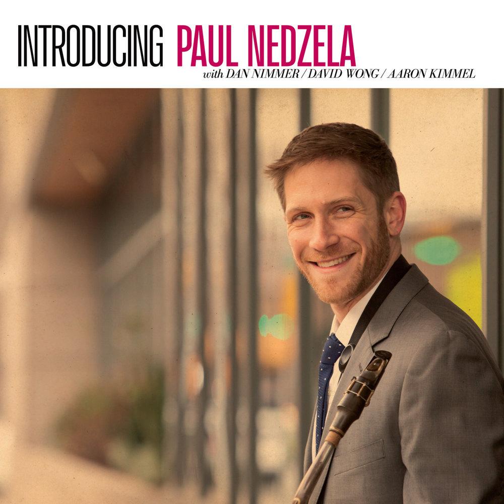 """Paul Nedzela – """"Introducing Paul Nedzela"""""""