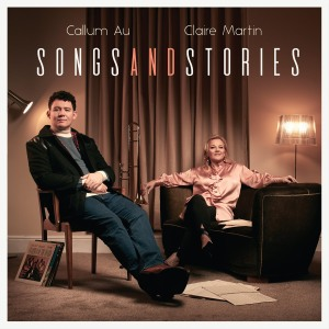 Callum Au and Claire Martin Songs and stories