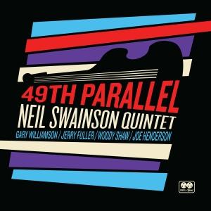 Neil Swainson Quintet 49th parallel