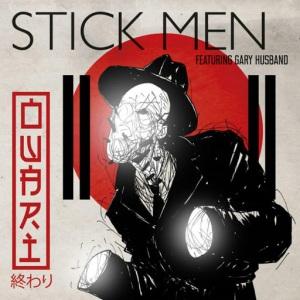Stick Men with Gary Husband – 'Owari'