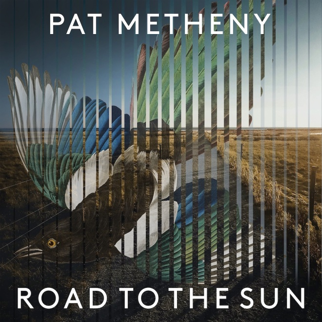 Pat Metheny – 'Road to the Sun' – News, reviews, features and comment from  the London jazz scene and beyond